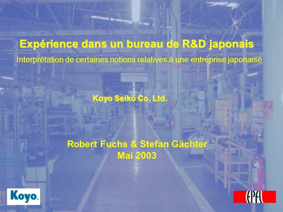 Expérience dans un bureau de R&D japonais Interprétation de certaines notions relatives à une entreprise japonaise Koyo Seiko Co.