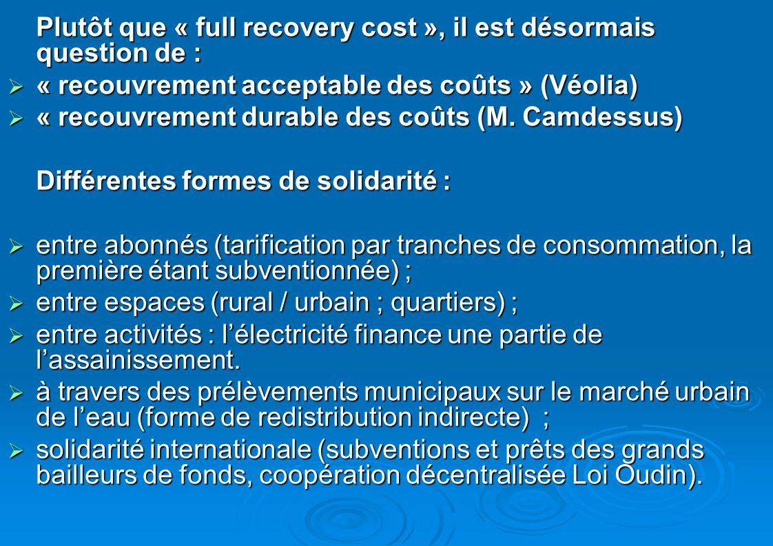 Plutôt que « full recovery cost », il est désormais question de : « recouvrement acceptable des coûts » (Véolia) « recouvrement acceptable des coûts »