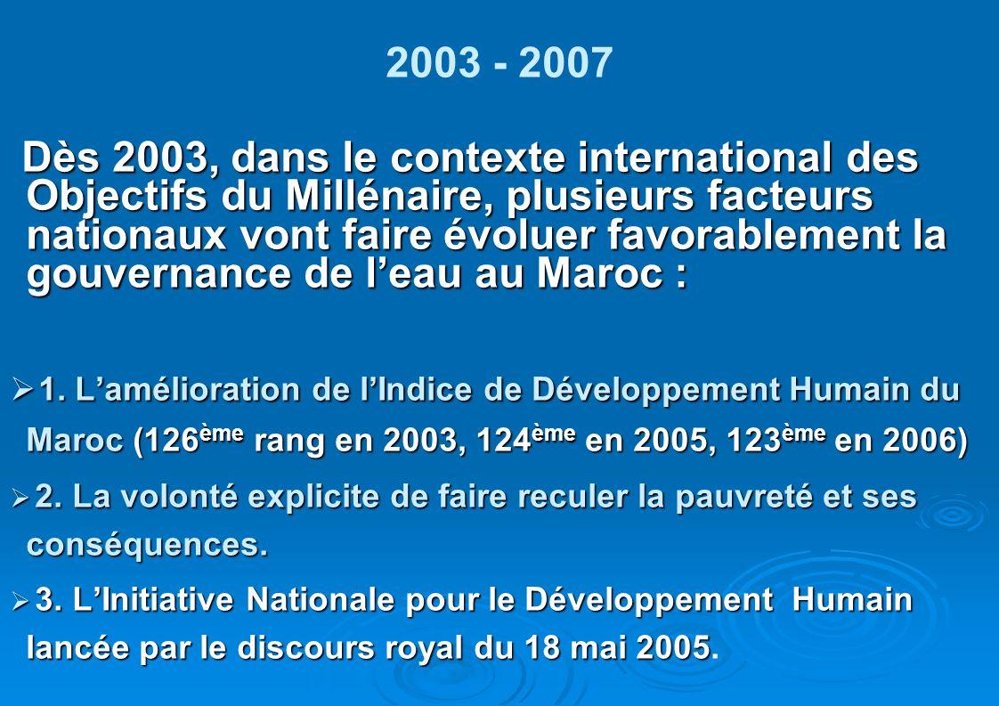 2003 - 2007 Dès 2003, dans le contexte international des Objectifs du Millénaire, plusieurs facteurs nationaux vont faire évoluer favorablement la gou