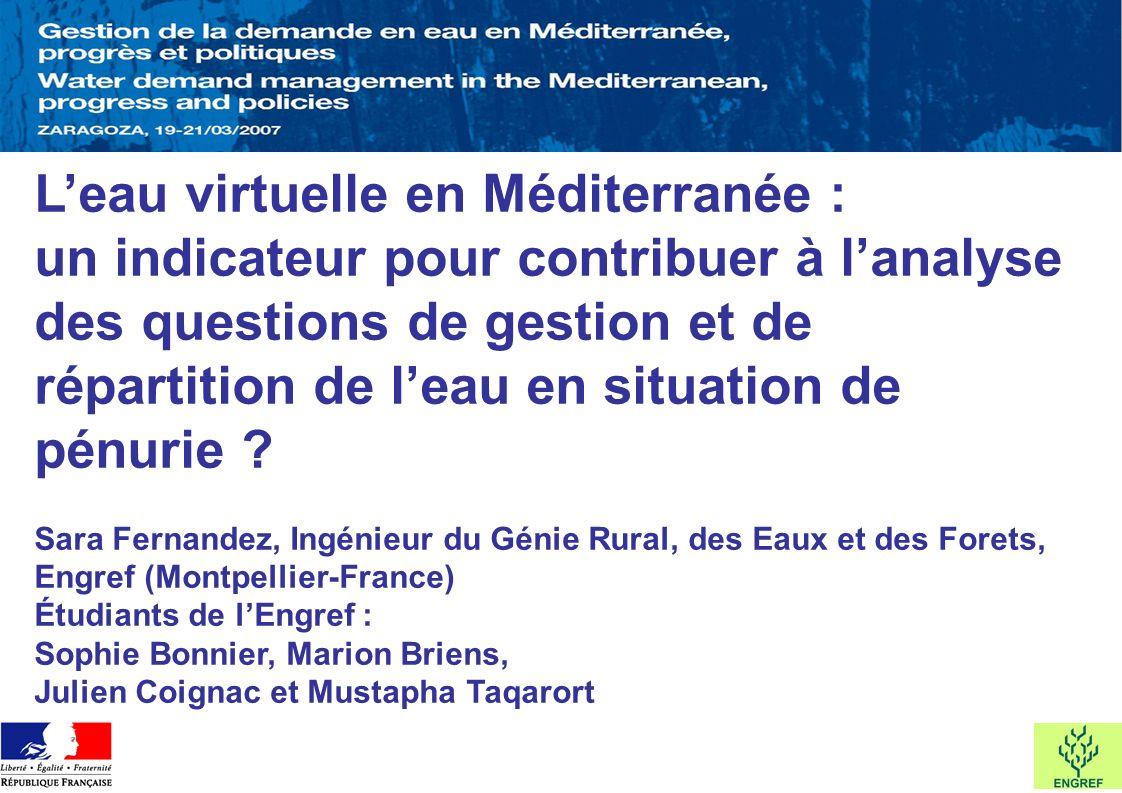 Leau virtuelle en Méditerranée : un indicateur pour contribuer à lanalyse des questions de gestion et de répartition de leau en situation de pénurie ?