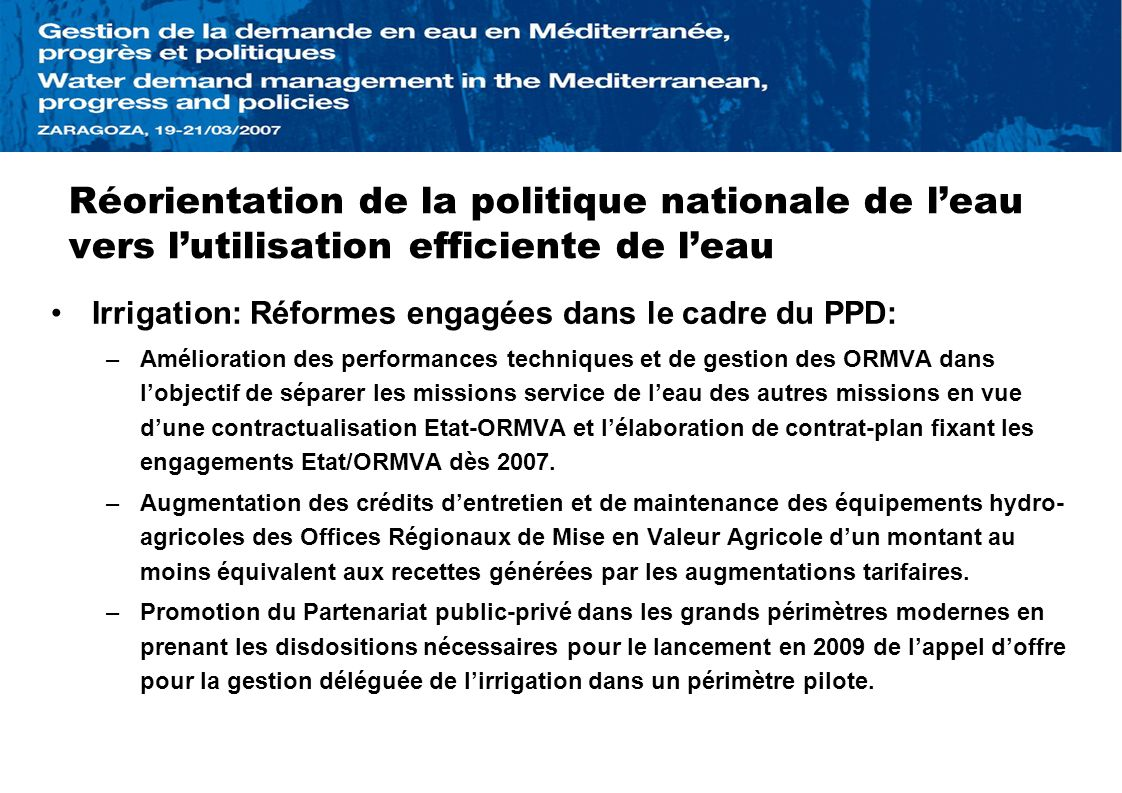 Réorientation de la politique nationale de leau vers lutilisation efficiente de leau Irrigation: Réformes engagées dans le cadre du PPD: –Amélioration