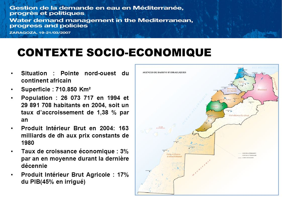 CONTEXTE SOCIO-ECONOMIQUE Situation : Pointe nord-ouest du continent africain Superficie : 710.850 Km² Population : 26 073 717 en 1994 et 29 891 708 h