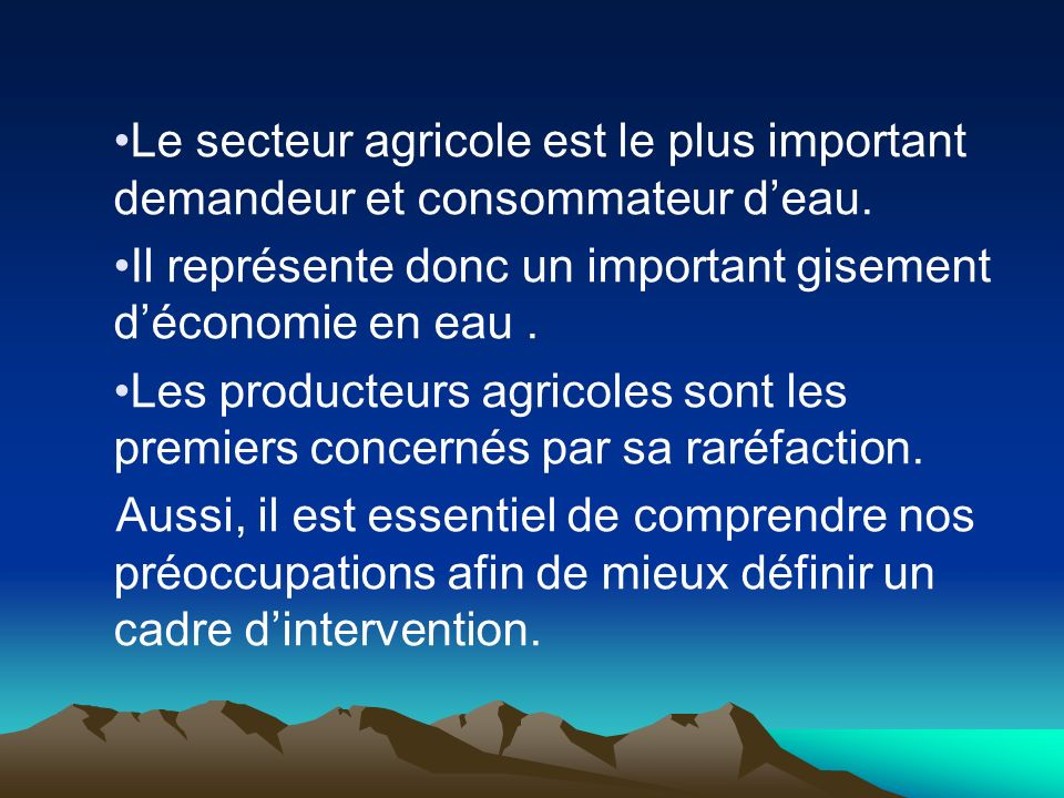 Le secteur agricole est le plus important demandeur et consommateur deau.