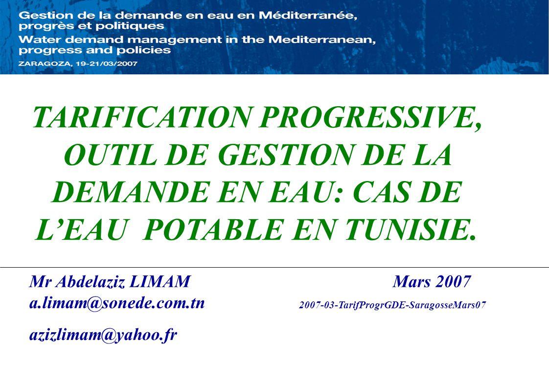 TARIFICATION PROGRESSIVE, OUTIL DE GESTION DE LA DEMANDE EN EAU: CAS DE LEAU POTABLE EN TUNISIE. Mr Abdelaziz LIMAM Mars 2007 a.limam@sonede.com.tn 20