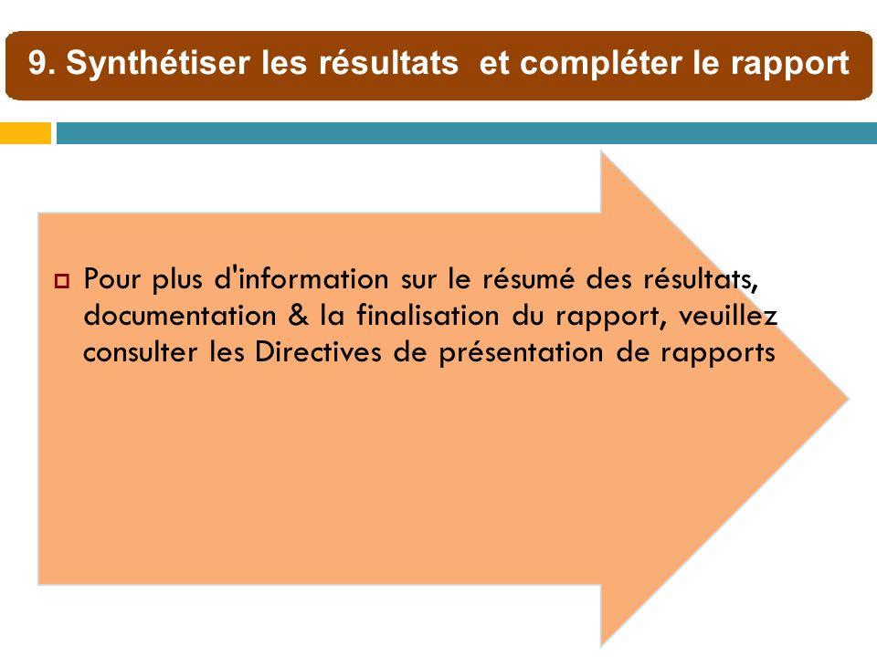 Pour plus d'information sur le résumé des résultats, documentation & la finalisation du rapport, veuillez consulter les Directives de présentation de