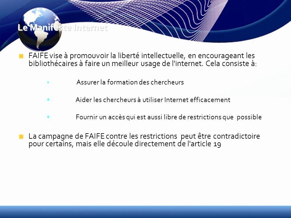 Le Manifeste Internet FAIFE vise à promouvoir la liberté intellectuelle, en encourageant les bibliothécaires à faire un meilleur usage de l internet.