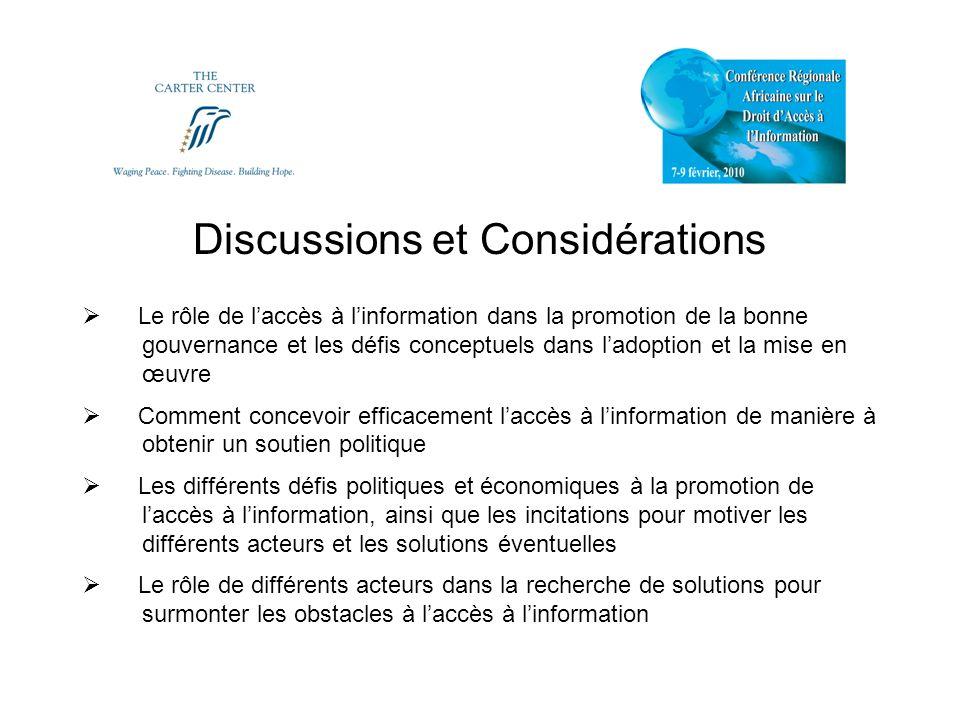 Conclusions au Niveau Régional Laccès à linformation devra être conçu comme un droit humain (ouvre la voie à dautres objectifs éventuels tels que le développement, la réduction de la corruption).