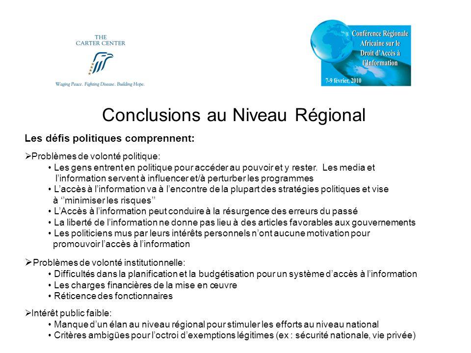 Conclusions au Niveau Régional Les défis politiques comprennent: Problèmes de volonté politique: Les gens entrent en politique pour accéder au pouvoir