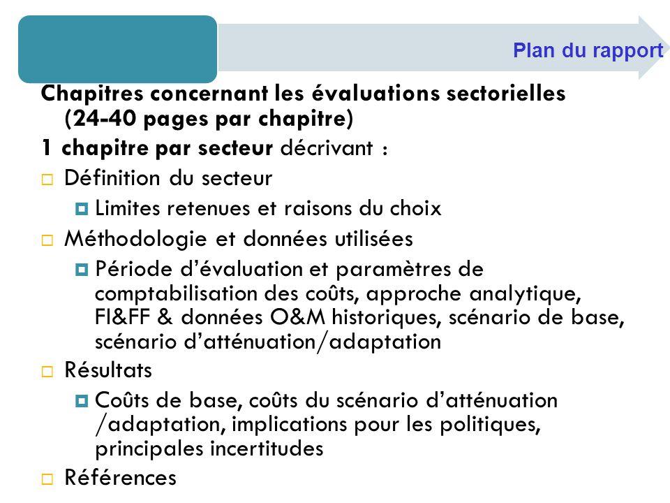 Chapitres concernant les évaluations sectorielles (24-40 pages par chapitre) 1 chapitre par secteur décrivant : Définition du secteur Limites retenues