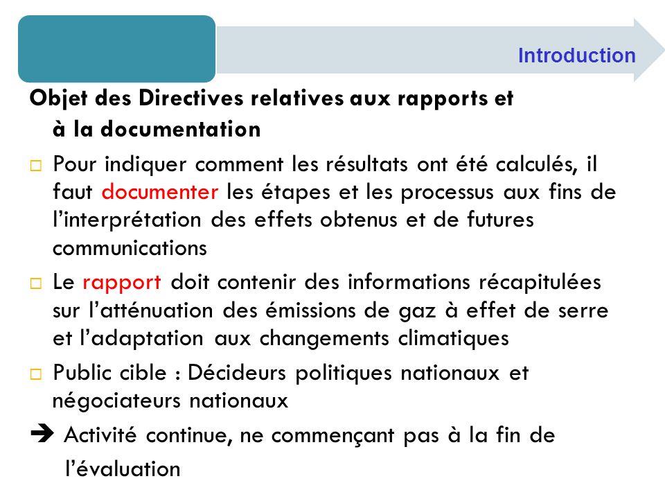 Objet des Directives relatives aux rapports et à la documentation Pour indiquer comment les résultats ont été calculés, il faut documenter les étapes