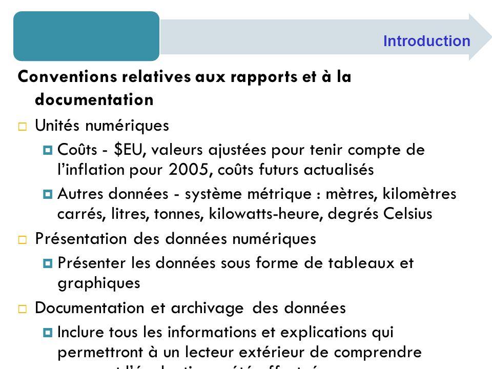 Conventions relatives aux rapports et à la documentation Unités numériques Coûts - $EU, valeurs ajustées pour tenir compte de linflation pour 2005, co