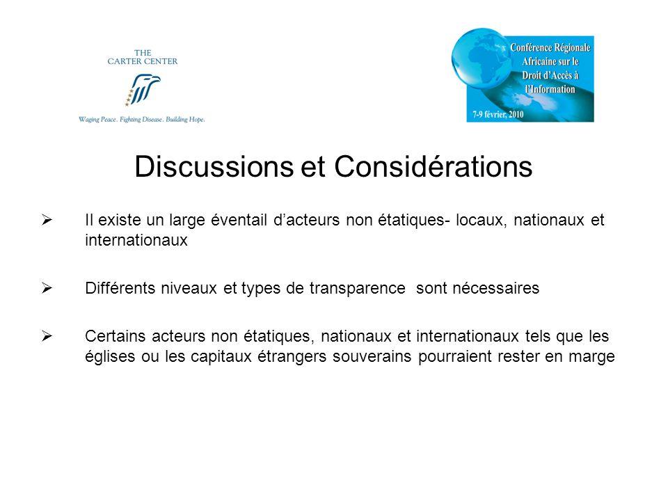 Discussions et Considérations Il existe un large éventail dacteurs non étatiques- locaux, nationaux et internationaux Différents niveaux et types de t