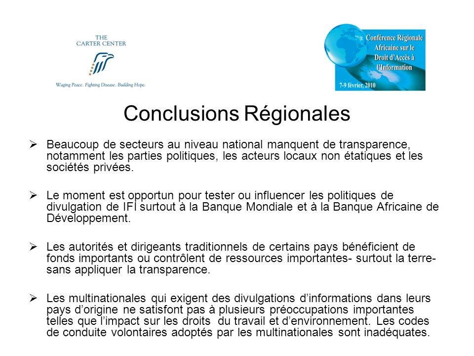 Conclusions Régionales Beaucoup de secteurs au niveau national manquent de transparence, notamment les parties politiques, les acteurs locaux non état