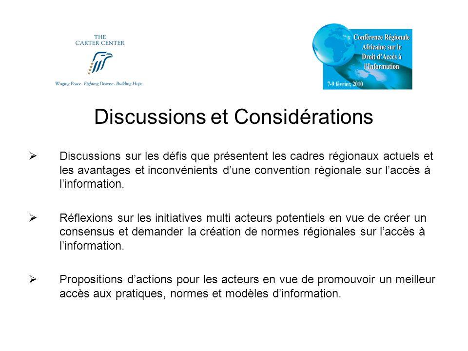 Discussions et Considérations Discussions sur les défis que présentent les cadres régionaux actuels et les avantages et inconvénients dune convention régionale sur laccès à linformation.