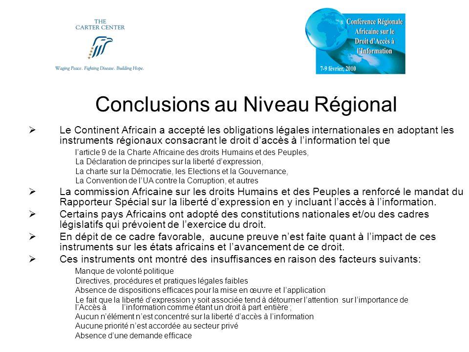 Conclusions au Niveau Régional Il existe des insuffisances au niveau des chartes, déclarations, protocoles et Conventions et autres instruments pertinents.