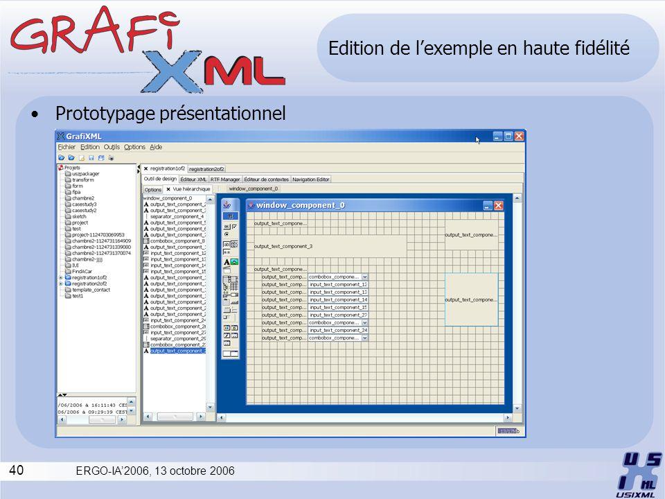40 ERGO-IA2006, 13 octobre 2006 Edition de lexemple en haute fidélité Prototypage présentationnel