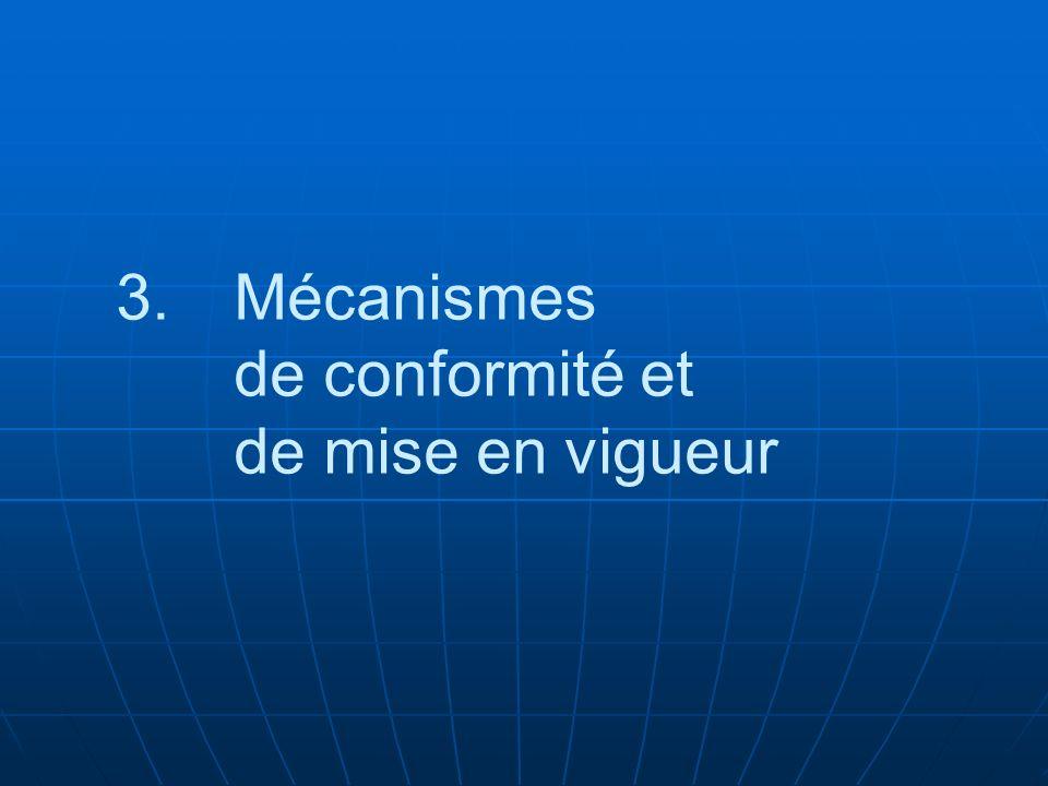 3. 3.Mécanismes de conformité et de mise en vigueur