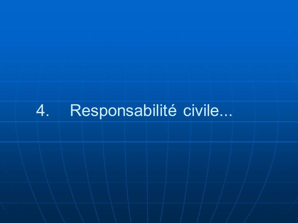 4. 4.Responsabilité civile...