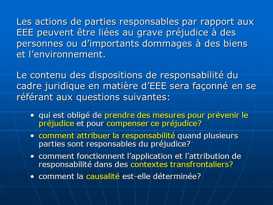 Les actions de parties responsables par rapport aux EEE peuvent être liées au grave préjudice à des personnes ou dimportants dommages à des biens et lenvironnement.