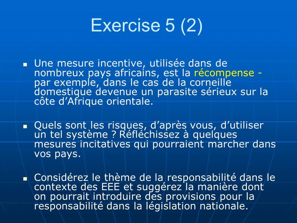 Une mesure incentive, utilisée dans de nombreux pays africains, est la récompense - par exemple, dans le cas de la corneille domestique devenue un parasite sérieux sur la côte dAfrique orientale.
