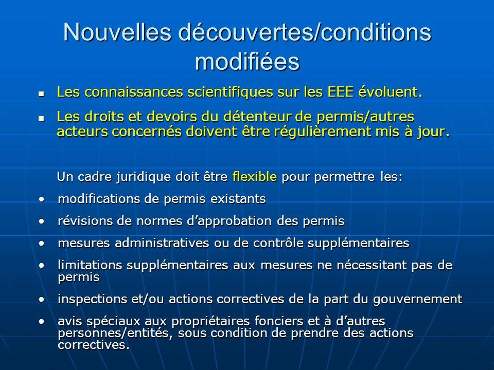 Nouvelles découvertes/conditions modifiées Les connaissances scientifiques sur les EEE évoluent.