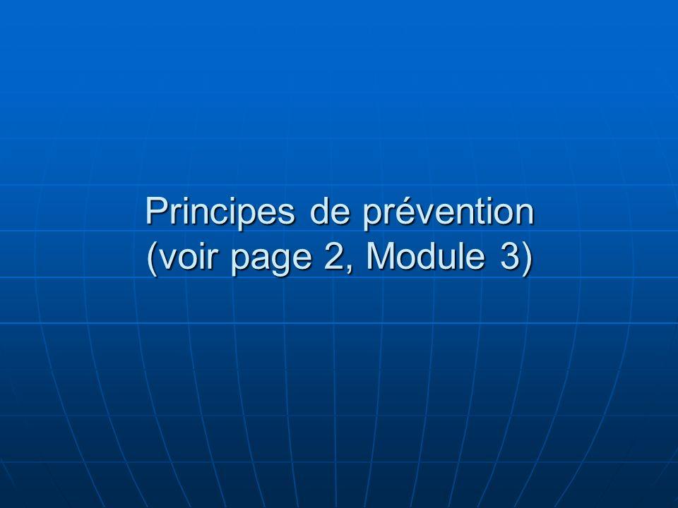 Principes de prévention (voir page 2, Module 3)