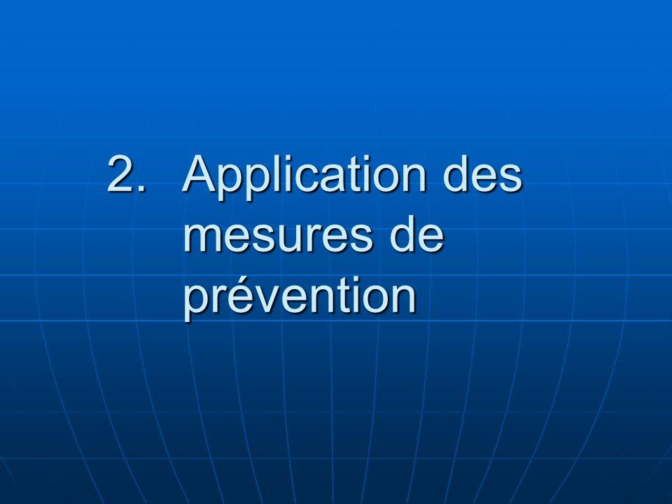 2.Application des mesures de prévention