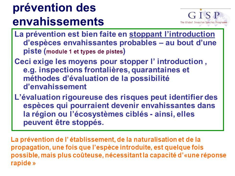prévention des envahissements La prévention est bien faite en stoppant lintroduction despèces envahissantes probables – au bout dune piste ( module 1