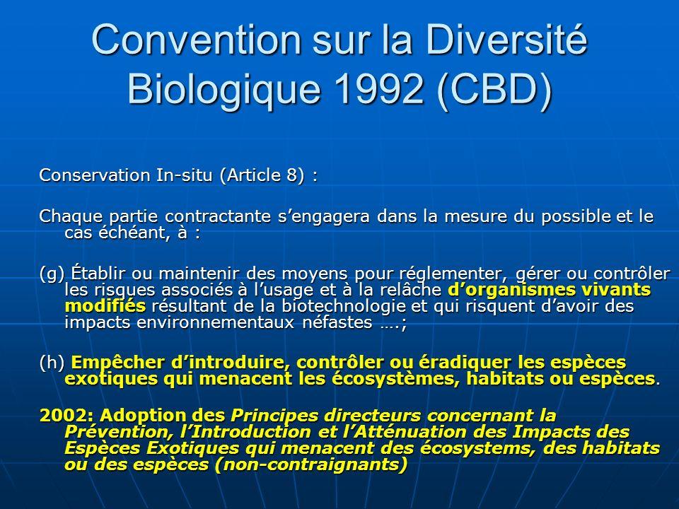 Convention sur la Diversité Biologique 1992 (CBD) Conservation In-situ (Article 8) : Chaque partie contractante sengagera dans la mesure du possible e