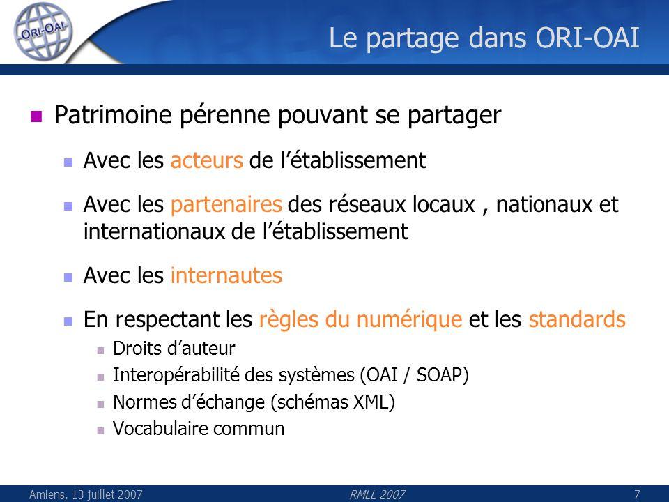 Amiens, 13 juillet 2007RMLL 200738 Moissonnage par OAI Internet ORI-OAI-repositoryORI-OAI-harvesting ORI-OAI-indexing ORI-OAI-vocabulary Moissonnage des fiches de métadonnées via OAI Indexation des métadonnées Exposition OAI (optionnelle) Exposition des fiches par requêtes sur lindex Génération de sets OAI via le vocabulaire