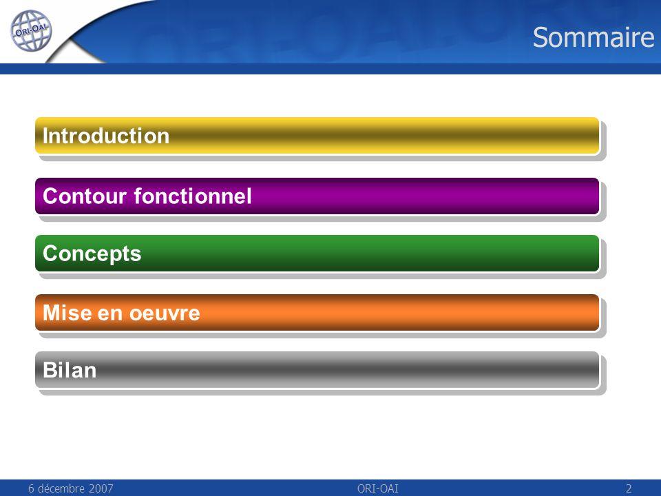 6 décembre 2007ORI-OAI2 Sommaire Contour fonctionnel Concepts Mise en oeuvre Bilan Introduction