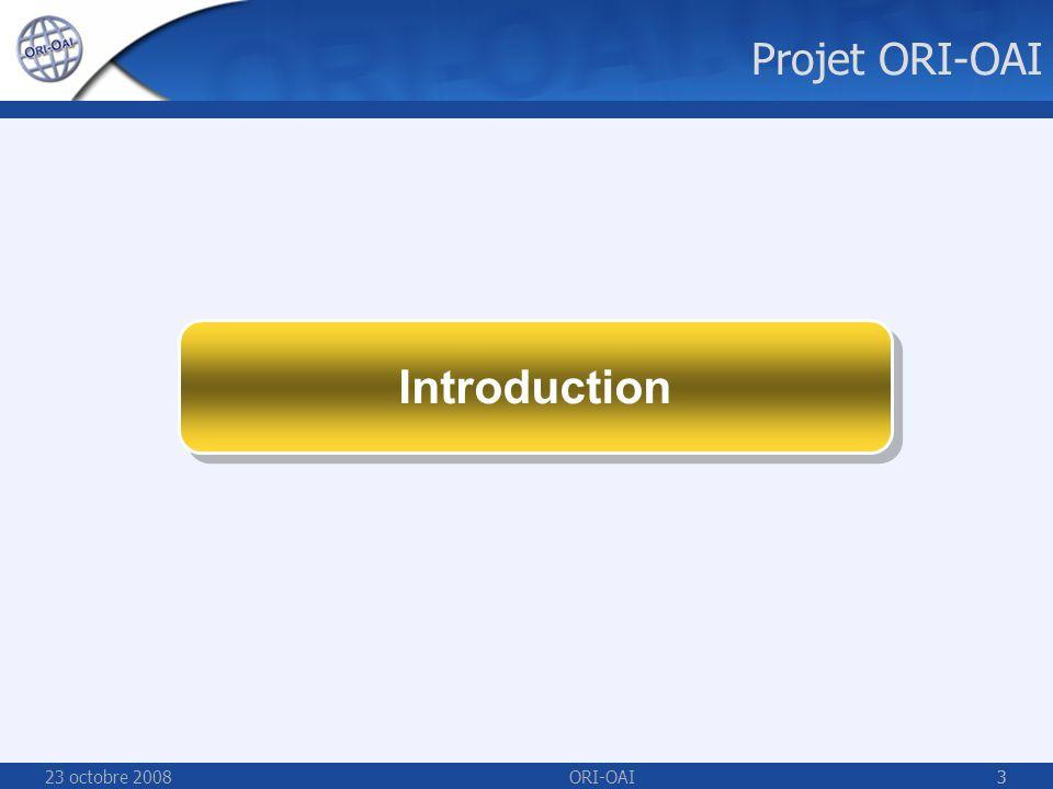 23 octobre 2008ORI-OAI14 ORI-OAI – les fonctions indexation de qualité adaptée aux divers types de documents, classification pivot sur les métadonnées, texte intégral en respectant le droit dauteur, les licences et les droits daccès versions de publication, workflows, plusieurs schémas de métadonnées documents natifs toujours disponibles pour les auteurs protocole OAI/PMH, fédération didentités recherche diffusion publication web archivage référencement partage