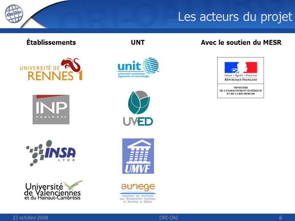 23 octobre 2008ORI-OAI66 Les acteurs du projet UNTÉtablissementsAvec le soutien du MESR