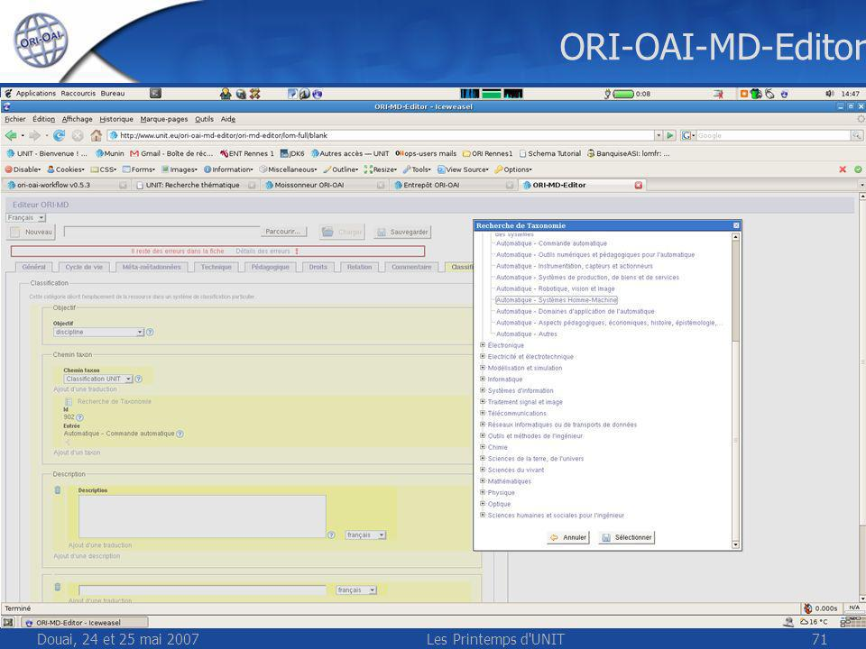 Douai, 24 et 25 mai 2007Les Printemps d UNIT71 ORI-OAI-MD-Editor