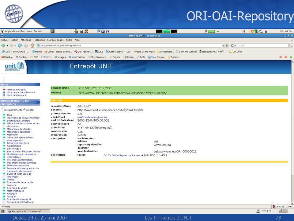 Douai, 24 et 25 mai 2007Les Printemps d UNIT73 ORI-OAI-Repository