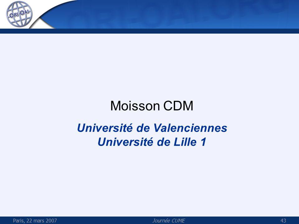 Paris, 22 mars 2007Journée CUME43 Moisson CDM Université de Valenciennes Université de Lille 1
