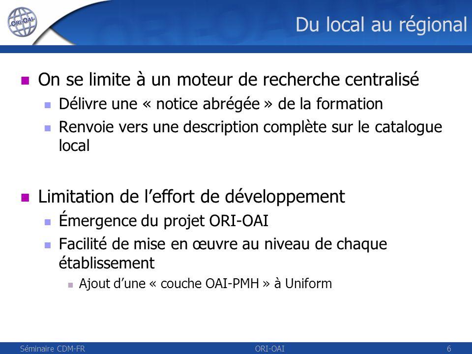 Séminaire CDM-FRORI-OAI7 Architecture de principe Lille1 Lille2Lille3ULCOArtois UVHC ENSAIT IUFM ORI-OAI
