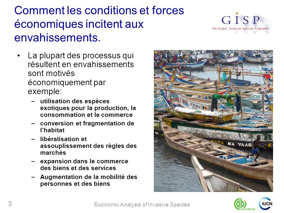 Economic Analysis of Invasive Species 3 Comment les conditions et forces économiques incitent aux envahissements.