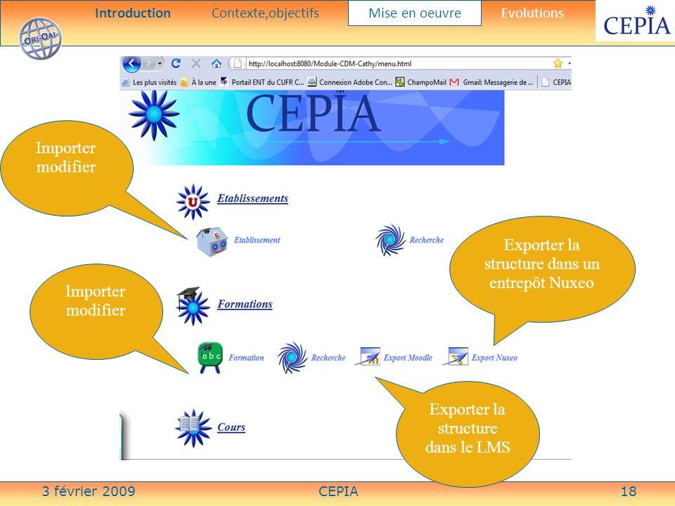 3 février 2009CEPIA18 Importer modifier Exporter la structure dans un entrepôt Nuxeo Exporter la structure dans le LMS Importer modifier IntroductionC