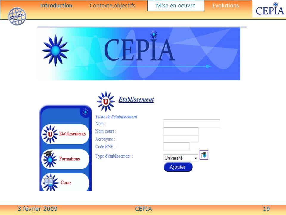 3 février 2009CEPIA19 IntroductionContexte,objectifs Mise en oeuvre Evolutions
