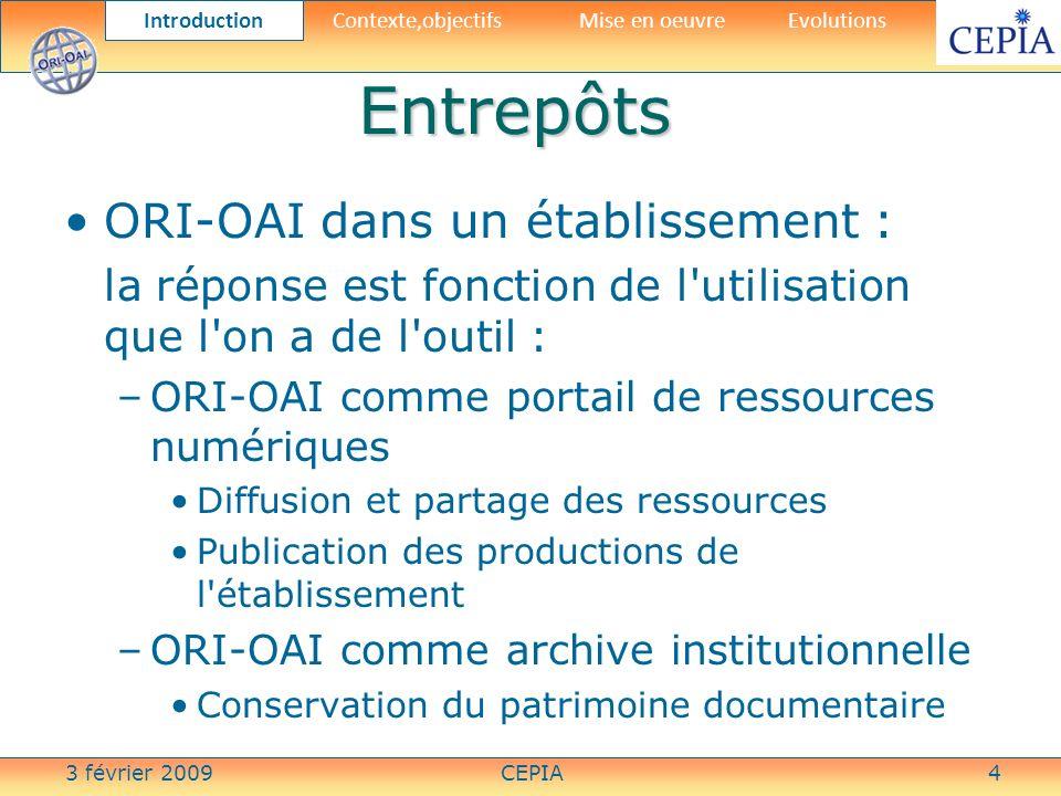 3 février 2009CEPIA35 Evolutions « légères » Prise en compte nouvelle version ORI- OAI (01/09) –Nécessite de revoir linterface avec ORI- OAI-Workflow Utiliser les nouveaux WS de Moodle 2.0 (Patrick Pollet-INSA Lyon) –Moins intrusif et plus pérenne que laccès direct aux modèle de données moodle –Autres LMS.