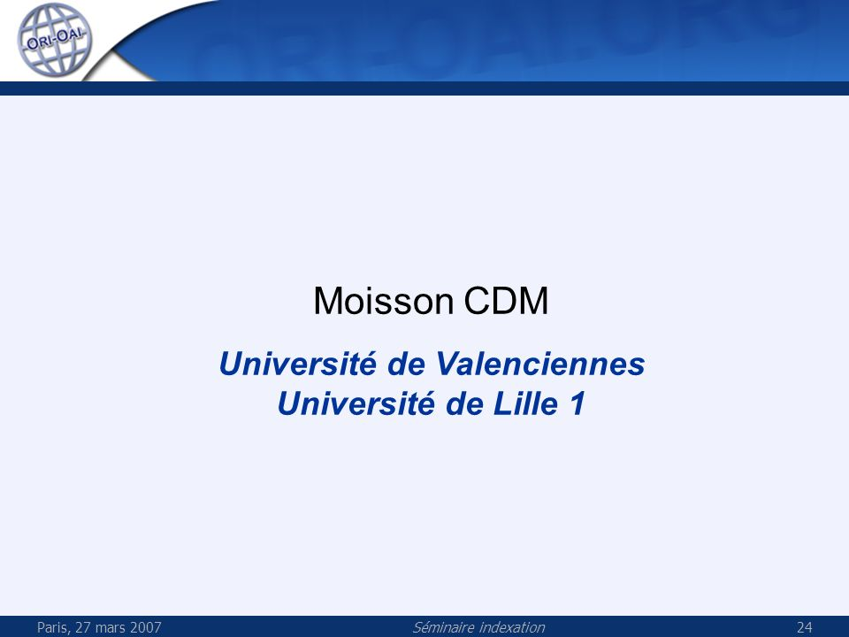 Paris, 27 mars 2007Séminaire indexation24 Moisson CDM Université de Valenciennes Université de Lille 1