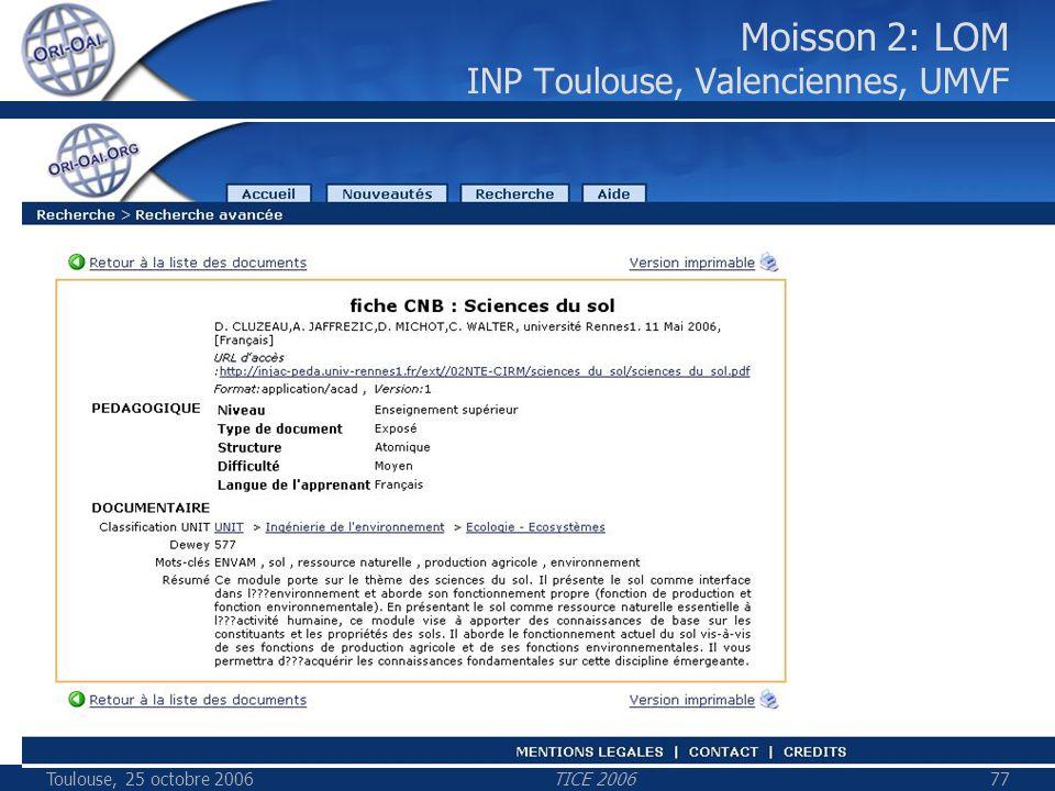 Toulouse, 25 octobre 2006TICE 200677 Moisson 2: LOM INP Toulouse, Valenciennes, UMVF