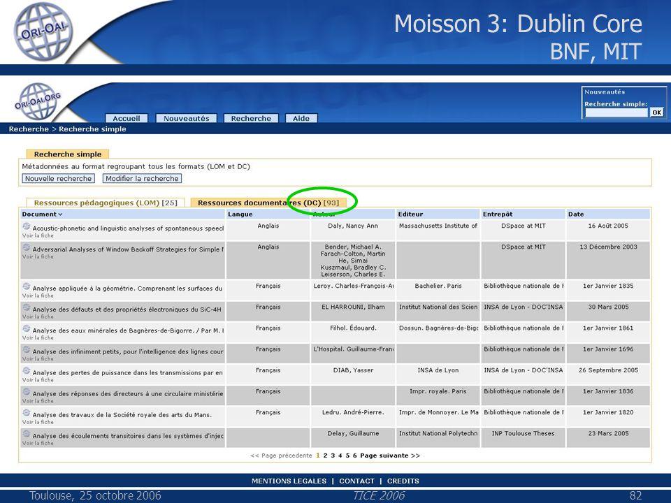 Toulouse, 25 octobre 2006TICE 200682 Moisson 3: Dublin Core BNF, MIT