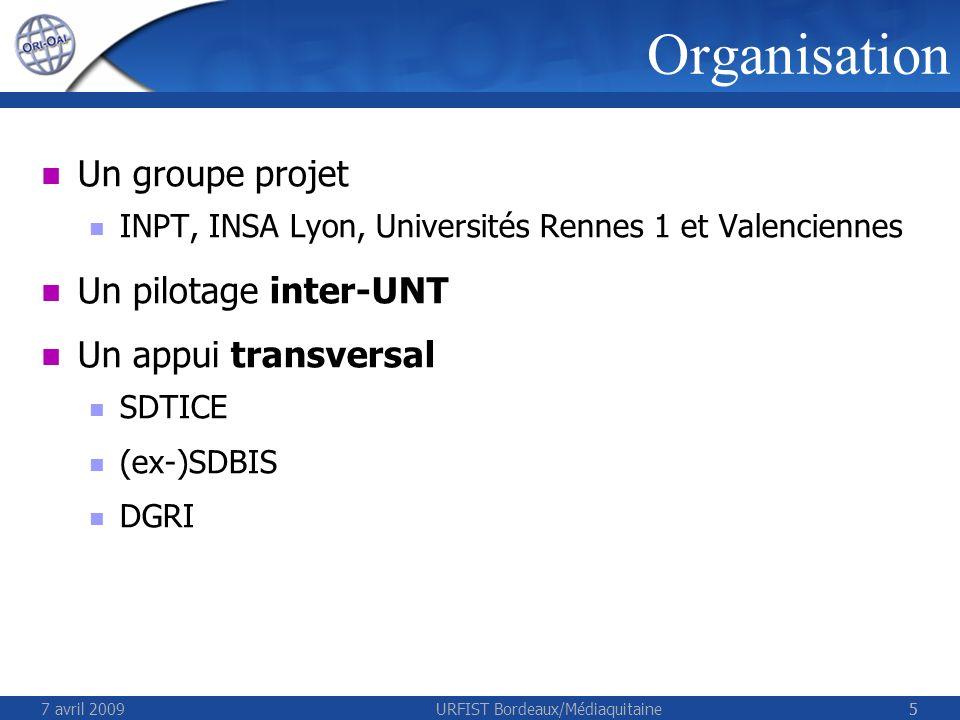 7 avril 2009URFIST Bordeaux/Médiaquitaine66 1 comité de pilotage (porteurs ORI-OAI) 1 groupe fonctionnel (porteurs ORI-OAI + autres) 1 responsable 8 sous-groupes : RPN, AO, Thèses,… contacts : STAR, HAL, TEF… 1 groupe technique (porteurs ORI-OAI) 1 responsable des développeurs Organisation