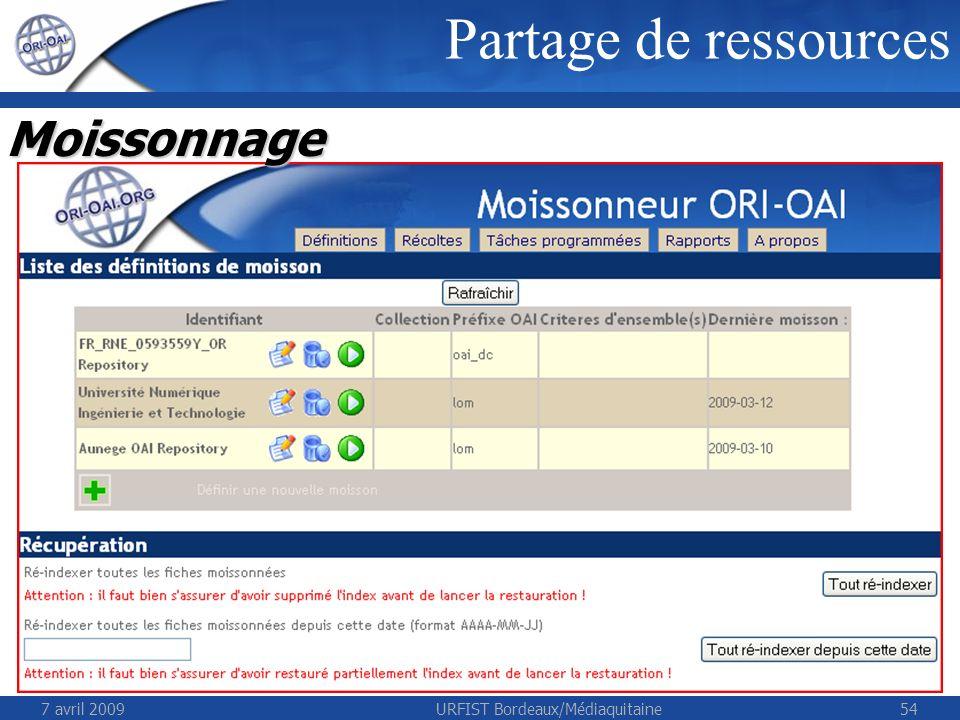 7 avril 2009URFIST Bordeaux/Médiaquitaine54 Partage de ressources Moissonnage