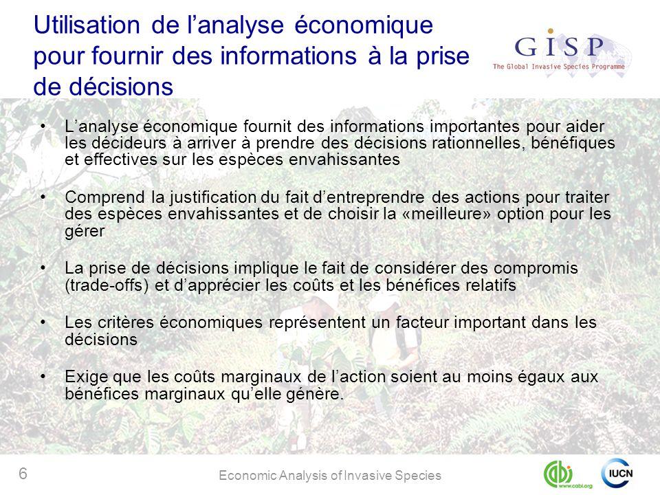 Economic Analysis of Invasive Species 6 Utilisation de lanalyse économique pour fournir des informations à la prise de décisions Lanalyse économique f