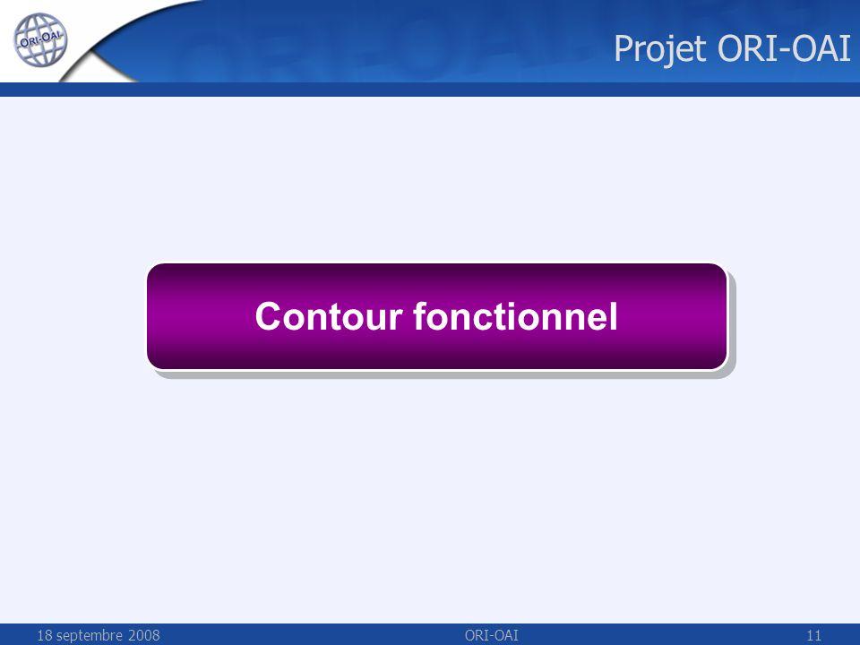 18 septembre 2008ORI-OAI11 Contour fonctionnel Projet ORI-OAI