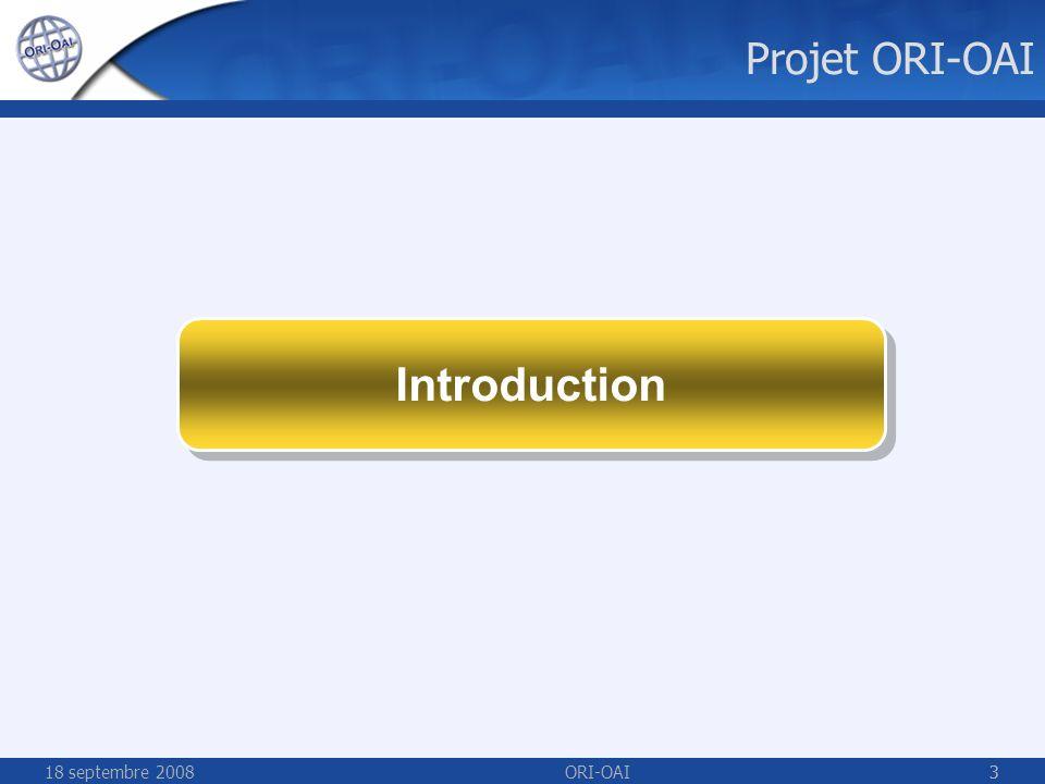 18 septembre 2008ORI-OAI14 ORI-OAI – Intégration au SI Référentiels partagés Système didentification et dauthentification de létablissement Intégration dans lENT …