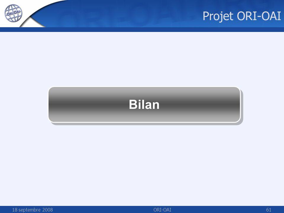 18 septembre 2008ORI-OAI61 Projet ORI-OAI Bilan